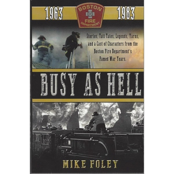 Busy As Hell - By Lt. Mike Foley, BFD-Retired
